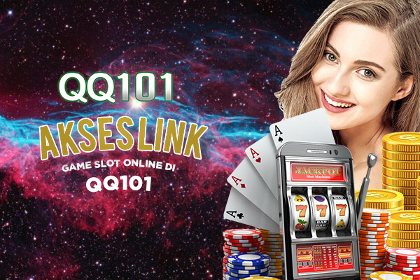 Link Alternatif Main Game Slot Online di Situs QQ101