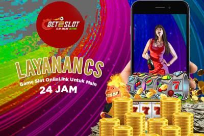 Layanan Customer Game Slot Online di Situs Bet2Slot