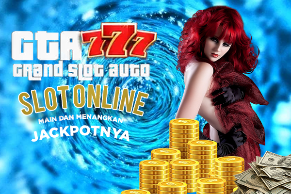 Mainkan Game Slot Online di GTA777